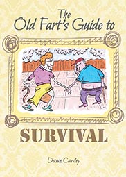 The Old Fart's Guide to Survival